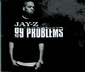 Jay-Z 99 Problems